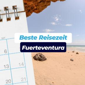 Beste Reisezeit für Fuerteventura: Temperaturen, Klima & Tipps