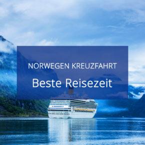 Beste Reisezeit für Norwegen & eine Norwegen Kreuzfahrt: Temperaturen & Klimatabellen