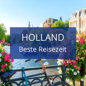 Beste Reisezeit für Holland & die Niederlande: Übersicht zu Klima, Temperaturen & Wetter